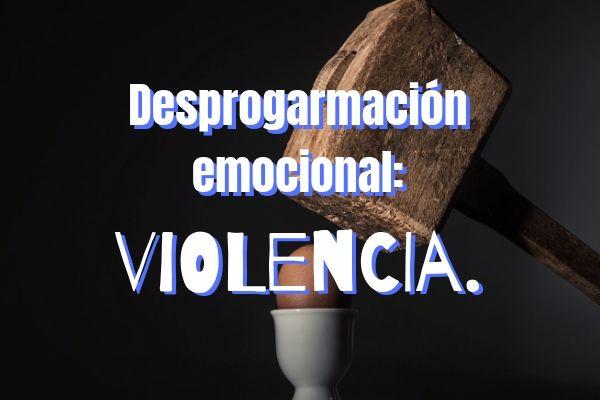 Desprogramación emocional violencia